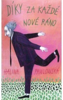 Halina Pawlowská: Díky za každé nové ráno cena od 0 Kč