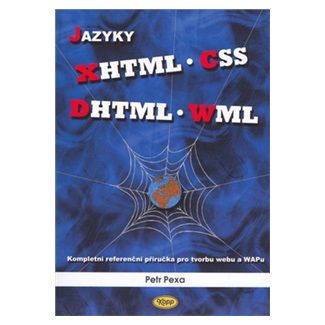 Petr Pexa: Jazyky XHTML, CSS, DHTML, WML cena od 135 Kč