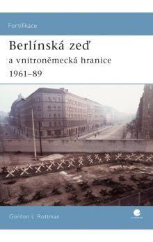 Gordon L. Rottman: Berlínská zeď cena od 169 Kč