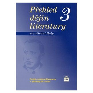 Josef Soukal: Přehled dějin literatury 3 pro střední školy cena od 118 Kč