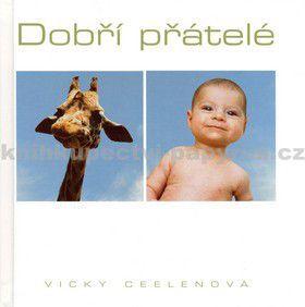 Vicky Ceelenová: Dobří přátelé cena od 131 Kč