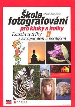 Marie Němcová: Škola fotografování pro kluky a holky II cena od 99 Kč