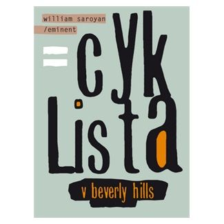 XXL obrazek William Saroyan: Cyklista v Beverly Hills