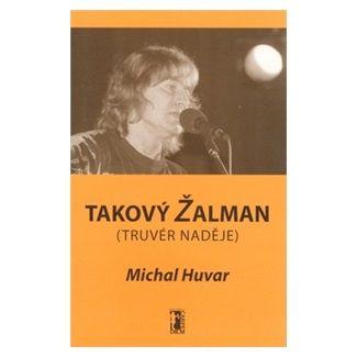 Michal Huvar: Takový Žalman - Truvér naděje cena od 137 Kč