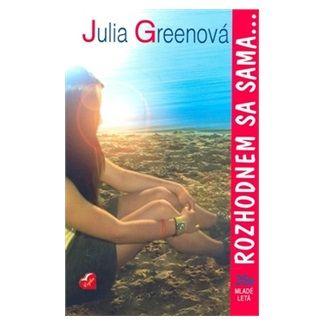 Julia Greenová: Rozhodnem sa sama... cena od 140 Kč