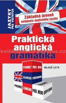 Praktická anglická gramatika - Kolektív autorov cena od 112 Kč
