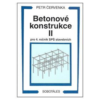 Petr Červenka: Betonové konstrukce II pro 4. ročník SPŠ cena od 159 Kč