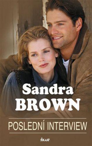 Sandra Brown: Poslední interview cena od 197 Kč