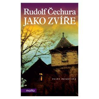 Rudolf Čechura: Jako zvíře cena od 169 Kč