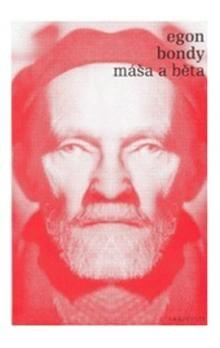 Egon Bondy: Máša a Běta cena od 97 Kč