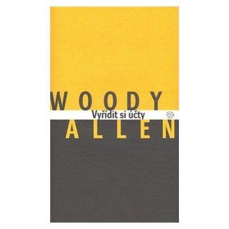 Woody Allen: Vyřídit si účty cena od 148 Kč
