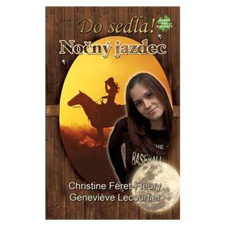 Christine Féret-Fleury, Genevieve Lecourtier: Nočný jazdec cena od 121 Kč