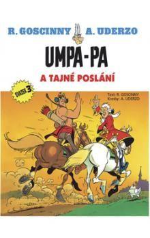 René Goscinny, Uderzo A.: Umpa-pa a tajné poslání (svazek 3) cena od 141 Kč