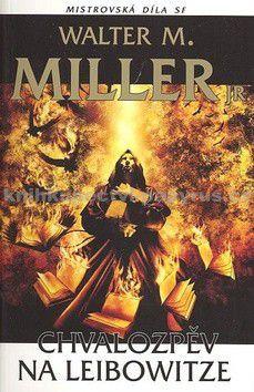 Walter M. Miller, jr.: Chvalozpěv na Leibowitze cena od 0 Kč