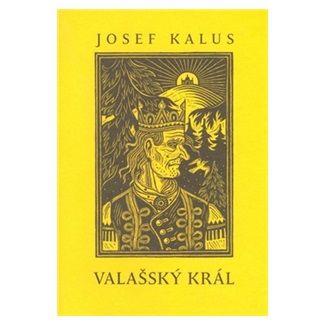 Josef Kalus: Valašský král cena od 106 Kč