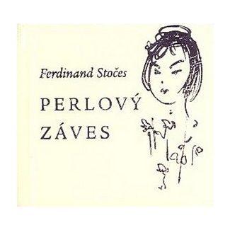 Ferdinand Stočes: Perlový záves cena od 82 Kč