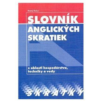 Matej Rákoš: Slovník anglických skratiek z oblasti hospodárstva, techniky a vedy cena od 50 Kč