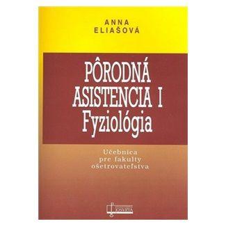 Anna Eliašová: Pôrodná asistencia I Fyziológia cena od 71 Kč