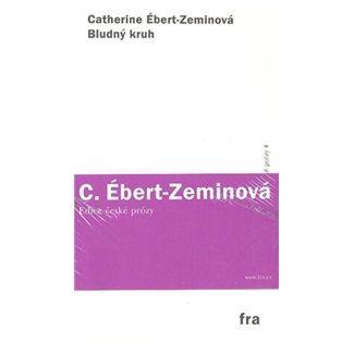 Ébert-Zeminová Catherine: Bludný kruh cena od 63 Kč
