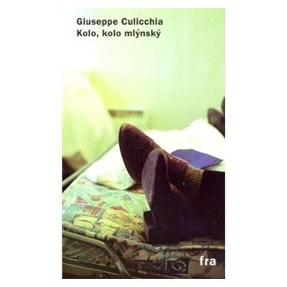 Giuseppe Culicchia: Kolo, kolo mlýnský cena od 60 Kč