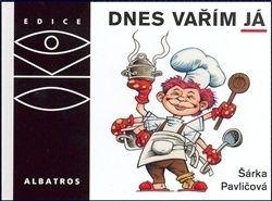 Šárka Pavličková, Libor Páv: Dnes vařím já cena od 149 Kč