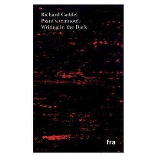 Richard Caddel: Psaní v temnotě / Writing in the Dark cena od 60 Kč