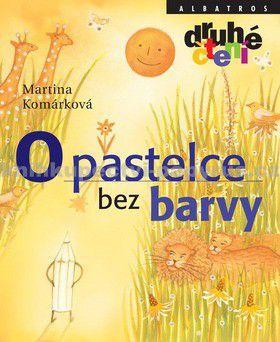 Martina Komárková, Markéta Laštuvková: O pastelce bez barvy cena od 46 Kč