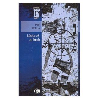 Petr Heteša: Láska až za hrob (Edice Pevnost) cena od 68 Kč