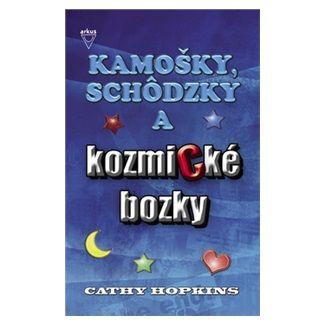 Cathy Hopkins: Kamošky, schôdzky a kozmické bozky cena od 128 Kč
