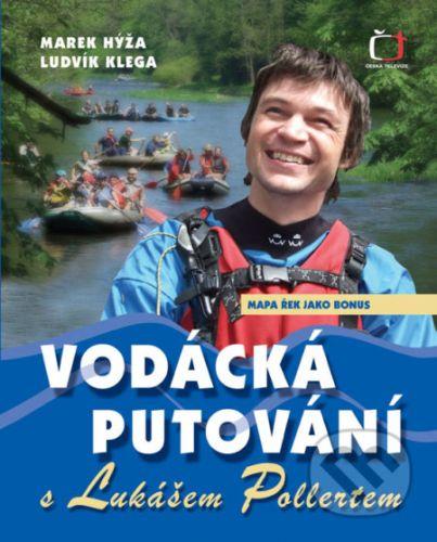 Marek Hýža, Ludvík Klega: Vodácká putování s Lukášem Pollertem cena od 95 Kč
