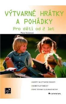 Petra Vondrová: Výtvarné hrátky a pohádky - Pro děti od 2 let cena od 144 Kč