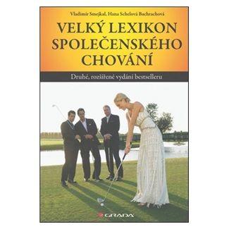 Vladimír Smejkal, Hana Schelová Bachrachová: Velký lexikon společenského chování - 2. vydání cena od 219 Kč