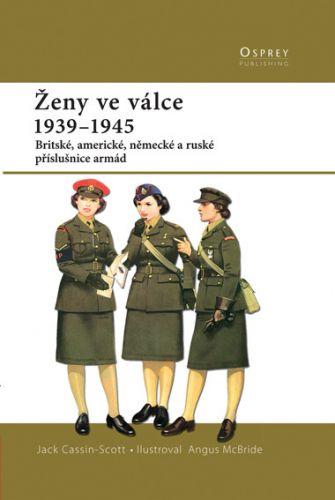 Jack Cassin-Scott: Ženy ve válce 1939-1945 cena od 148 Kč