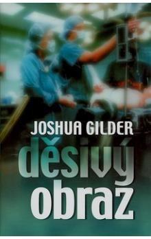 Joshua Gilder: Děsivý obraz cena od 141 Kč