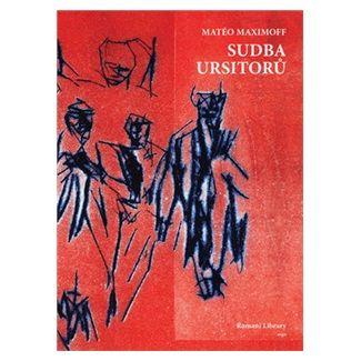 Matéo Maximoff: Sudba Ursitorů cena od 130 Kč