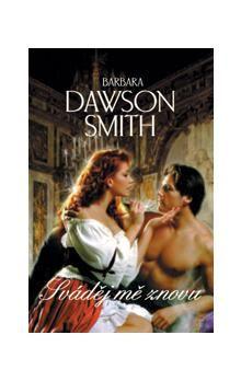 Barbara Dawson Smith: Sváděj mě znovu cena od 157 Kč