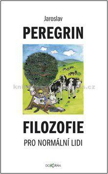 Jaroslav Peregrin: Filozofie pro normální lidi cena od 133 Kč
