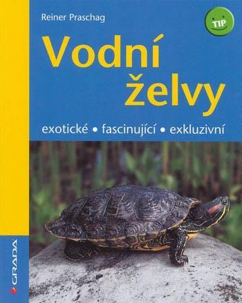 Reiner Praschag: Vodní želvy cena od 118 Kč