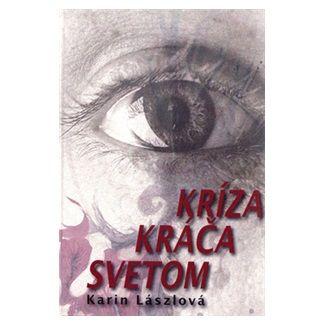 Karin Lászlová: Kríza kráča svetom cena od 106 Kč