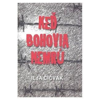 Ilja Čičvák: Keď bohovia nemrú cena od 107 Kč