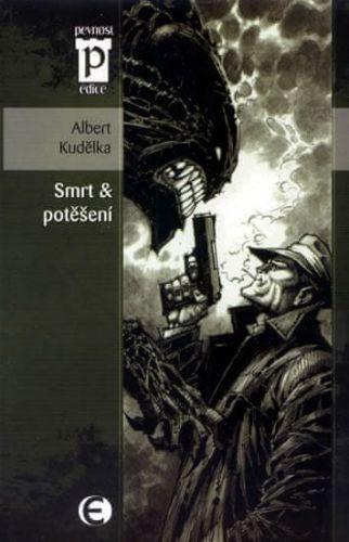 Albert Kudělka: Smrt a potěšení (Edice Pevnost) cena od 67 Kč