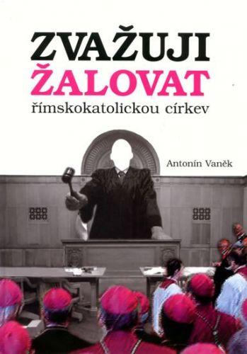 Antonín Vaněk: Zvažuji žalovat římskokatolickou církev cena od 123 Kč