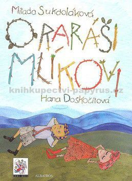 Milada Sukdoláková, Hana Doskočilová: O raráši Mlíkovi cena od 124 Kč