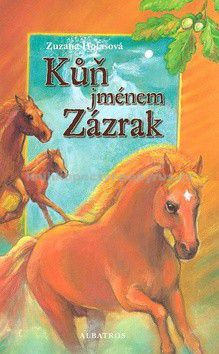 Zuzana Holasová: Kůň jménem Zázrak cena od 0 Kč
