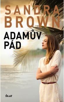 Sandra Brown: Adamův pád cena od 171 Kč
