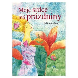 Ľubica Kepštová: Moje srdce má prázdniny cena od 135 Kč
