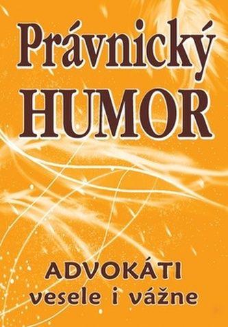 Právnický humor - Advokáti vesele i vážne cena od 95 Kč