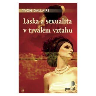 Yvon Dallaire: Láska a sexualita v trvalém vztahu cena od 144 Kč