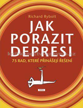 Richard Rybolt: Jak porazit depresi - 75 rad, které přinášejí řešení cena od 0 Kč