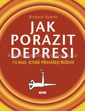 Richard Rybolt: Jak porazit depresi cena od 162 Kč
